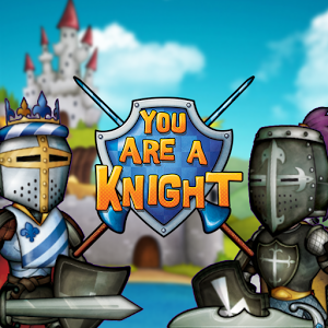 Download You Are A Knight App on your Windows XP/7/8/10 and MAC PC